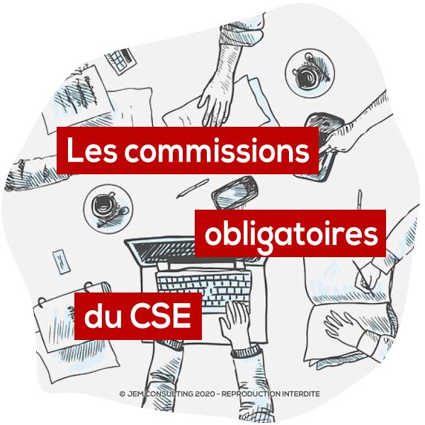 Commissions obligatoires CSE