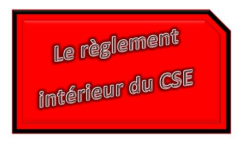 Réglement intérieur CSE